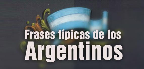 Las frases t picas de los argentinos blogerin for Chimentos de famosos argentinos