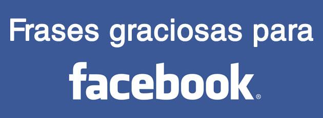 Frases graciosas para poner en Facebook – BLOGERIN